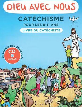 Dieu avec nous - Catéchisme pour les 8-11 ans - livre catéchiste