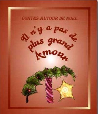 Il n'y a pas de plus grand amour : conte de Noël