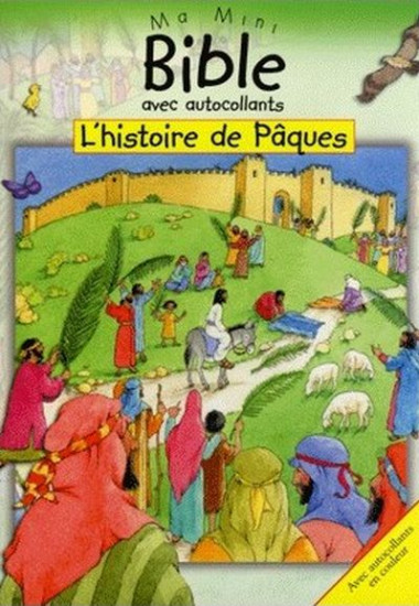 L'Histoire de Pâques. Ma mini bible avec autocollants
