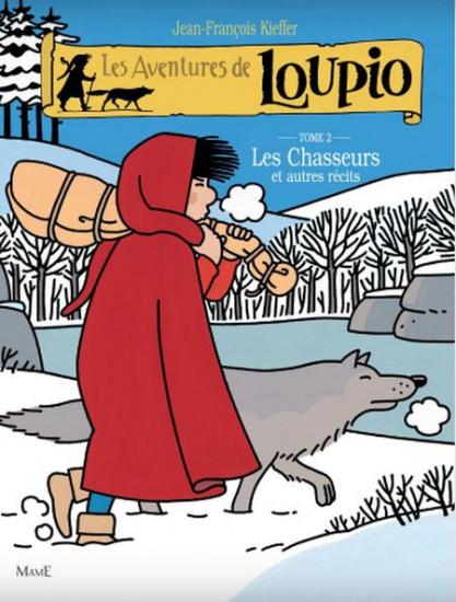 Loupio tome 2. Les chasseurs et autres récits