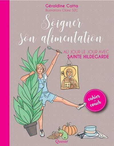 Soigner son alimentation avec Sainte Hildegarde