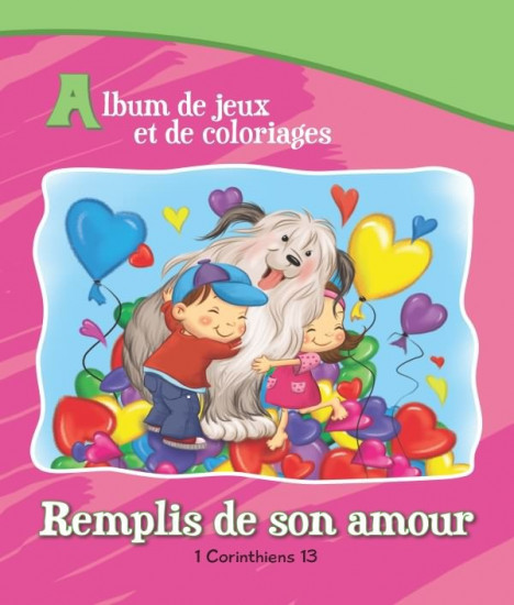 Remplis de son amour 1 Cor. 13.  Album jeux et col.